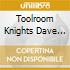 TOOLROOM KNIGHTS DAVE DAVE SPOON