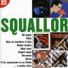 Squallor - I Grandi Successi (2 Cd)