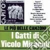 Gatti Di Vicolo Miracoli (I) - Le Piu' Belle Canzoni