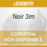 NOIR JIM