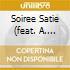 SOIREE SATIE  (FEAT.  A. BALLISTA)