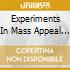 EXPERIMENTS IN MASS APPEAL (SPECIAL EDIT