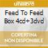 FEED TO FEED  BOX 4CD+3DVD