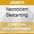NECROTICISM DESCANTING