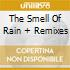 THE SMELL OF RAIN + REMIXES