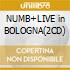 NUMB+LIVE in BOLOGNA(2CD)