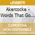 Akercocke - Words That Go Unspok