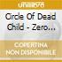 Circle Of Dead Child - Zero Comfort Margin