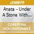 Anata - Under A Stone With No Inscription