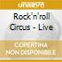 ROCK'N'ROLL CIRCUS - LIVE