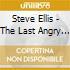 Steve Ellis - The Last Angry Man + 7 Bt