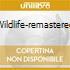 WILDLIFE-REMASTERED