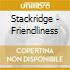 Stackridge - Friendliness