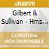 D'Oyly Carte Opera Company - Sullivan - Hms Pinafore