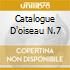 CATALOGUE D'OISEAU N.7