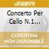 CONCERTO PER CELLO N.1 OP.49 (1949)