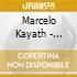 Marcelo Kayath - Spanish Guitar Music