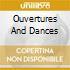 OUVERTURES AND DANCES
