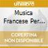 MUSICA FRANCESE PER ORGANO