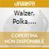 WALZER, POLKA, GALOP, MAZURKE