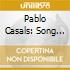 PABLO CASALS: SONG OF THE BIRD