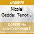 NICOLAI GEDDA - TENORE PER ECCELLENZA