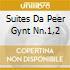 SUITES DA PEER GYNT NN.1,2