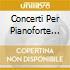 CONCERTI PER PIANOFORTE NN.20,22