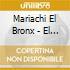 Mariachi El Bronx - El Bronx El Bronx