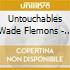 Untouchables Wade Flemons - Wild Child - Original Recording Remastered