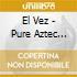 PURE AZTEC GOLD