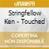 Stringfellow Ken - Touched