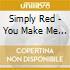 Simply Red - You Make Me Feel Brandnew