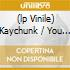 (LP VINILE) KAYCHUNK / YOU KNOW WHAT I FEEL