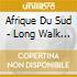 Afrique Du Sud - Long Walk To Freedom