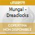 Mungal - Dreadlocks