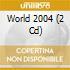 World 2004 (2 Cd)