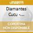 Diamantes Cucu - Cuculand