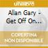 Allan Gary - Get Off On The Pain - Deluxe Edition