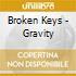 Broken Keys - Gravity