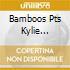 Bamboos Pts Kylie Auldist - Just Say