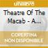 Theatre Of The Macab - A Paradise In Flesh & Bl