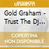 Gold Graham - Trust The Dj Gg02