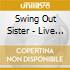 Swing Out Sister - Live In Tokio