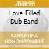 LOVE FILLED DUB BAND