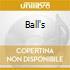 Ball's