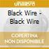 Black Wire - Black Wire