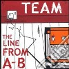 Team - Line From A-b