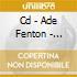 CD - ADE FENTON - ARTIFICIAL PERFECT