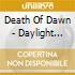 CD - DEATH OF DAWN - DAYLIGHT EXTINCTION PROGRAMME